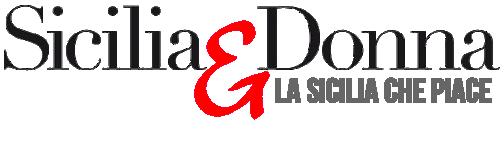 Sicilia & Donna – Rivista online al femminile – Cultura, notizie e cronaca siciliana