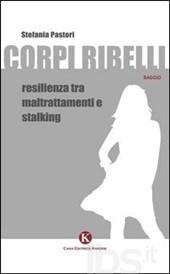 """La copertina del libro di Stefania Pastori """"Corpi ribelli"""""""