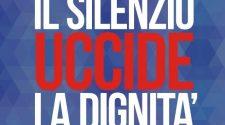 Il Silenzio uccide la Dignità